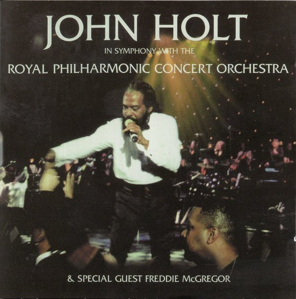 John Holt in symphony with the Royal Philharmonic Orchestra & Freddie McGregor - JSCD1012
