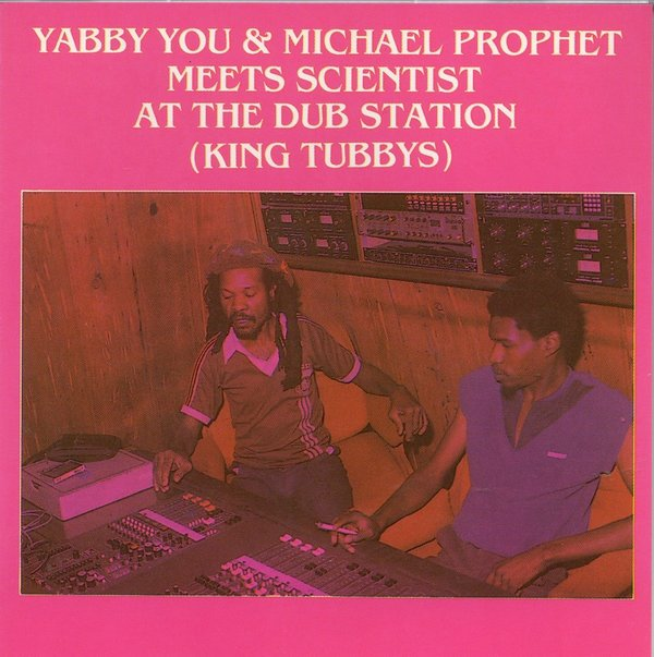 Yabby You & Michael Prophet Meets Scientist ? At The Dub Station (King Tubbys) - YVJ008CD