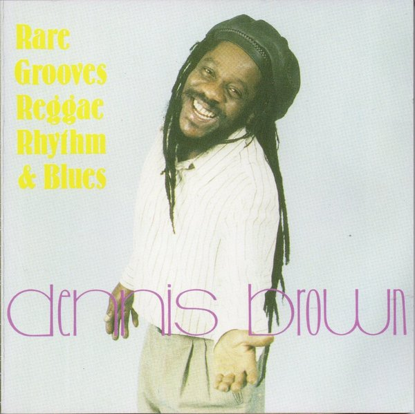 Dennis Brown: Rare Groves  Reggae Rhythm and Blues By Dennis Brown - DenisCD1