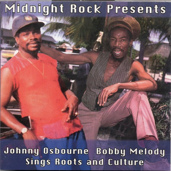Midnight Rock Presents Johnny Osbourne Bobby Melody Sings Roots and Culture - MRCD5